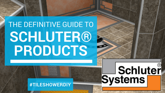 The Definitive Guide To Schluter Products
